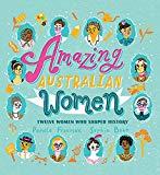 <p>Amazing Australian Women: Twelve Women Who Shaped History</p>