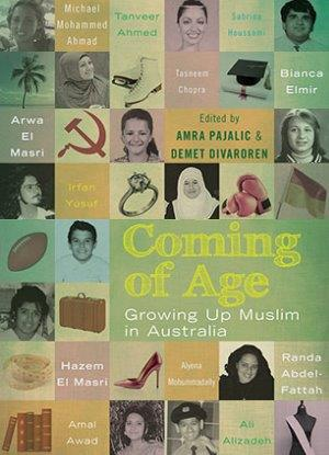 <p>Growing up Muslim in Australia: Coming of Age</p>