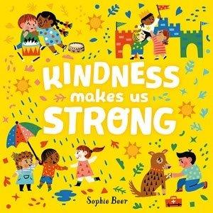 <p>Kindness Makes Us Strong</p>
