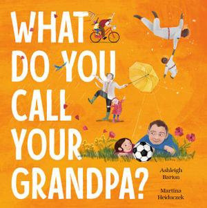 <p>What do you call your Grandpa?</p>