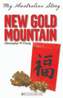 <p>New Gold Mountain The Diary of Shu Cheong, Lambing Flat, 1860-1861<br /> Series: My Australian Story</p>