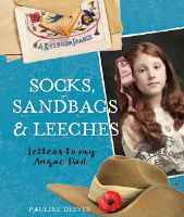 <p>Socks, Sandbags and Leeches Letters to My Anzac Dad</p>