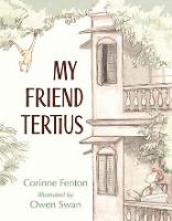<p>My Friend Tertius</p>