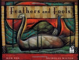 <p>Feathers and Fools</p>