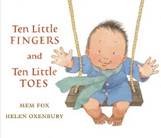<p>Ten Little Fingers and Ten Little Toes</p>