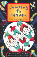 <p>Jumping to Heaven Stories about Refugee Children</p>