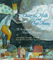 <p>Over the Hills and Far Away, A Treasury of Nursery Rhymes from Around the World</p>