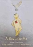 <p>A Boy Like Me A Story about Peace</p>