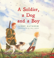 <p>A Soldier, a Dog and a Boy</p>