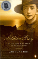 <p>Soldier Boy: The True Story of Jim Martin, the Youngest Anzac</p>