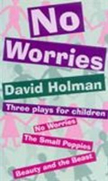 <p>No Worries: Three Plays for Children</p>