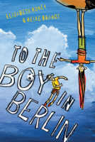 <p>To the Boy in Berlin</p>