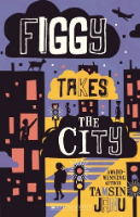 <p>Figgy Takes the City<br /> Series: Figgy, book 3</p>
