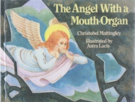 <p>The Angel with a Mouth Organ</p>