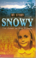 <p>Snowy: The Diary of Eva Fischer, Cabramurra, 1958-1959<br /> Series: My Story</p>