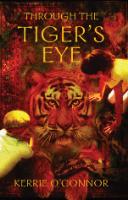 <p>Through the Tiger's Eye</p>