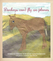 <p>Donkeys can't fly on planes [by South Sudanese refugee children living in Australia]</p>