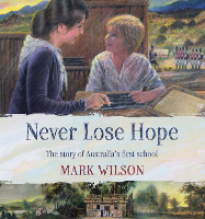 <p>Never Lose Hope: The Story of Australia's First School</p>